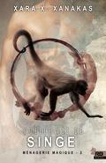 Ménagerie magique, Tome 2 : Quelle vie de singe !