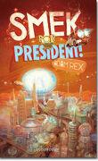 Smek, Tome 2 : Smek for President !