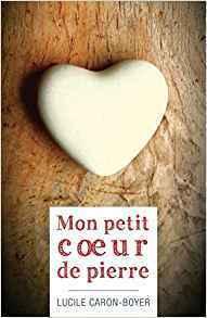 Couverture du livre : Mon petit coeur de pierre