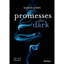 After Dark Tome 3 Promesses After Dark Livre De Kahlen