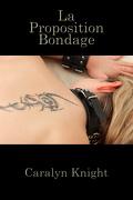 La Proposition Bondage: Un fantasme BDSM