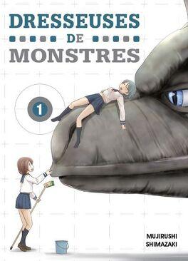 Couverture du livre : Dresseuses de monstres, Tome 1