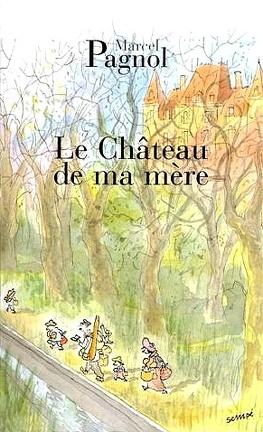 Couverture du livre : Le Château de ma mère