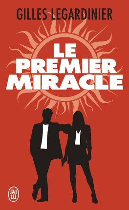 Le Premier Miracle Livre De Gilles Legardinier
