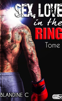 Sex, Love in the ring - Tome 1