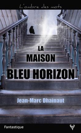 Couverture du livre : La Maison bleu horizon