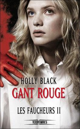 Couverture du livre : Les Faucheurs, Tome 2 : Gant Rouge