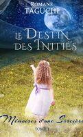 Le destin des Initiés, tome 1 : Mémoires d'une Sorcière