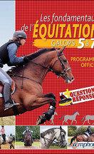 Les fondamentaux de l'équitation Galops 5 à 7