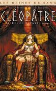 Les Reines de Sang - Cléopâtre, la Reine fatale, tome 1