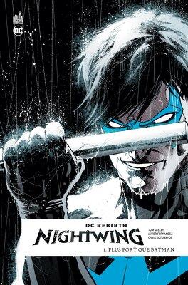 Couverture du livre : Nightwing Rebirth, Tome 1 : Plus fort que Batman