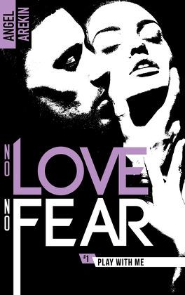 Couverture du livre : No love no fear, Tome 1 : Play with me