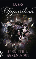 Lux, Tome 5 : Opposition