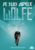 Je suis Adèle Wolfe, Tome 2