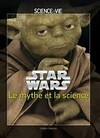 STAR WARS : Le mythe et la science