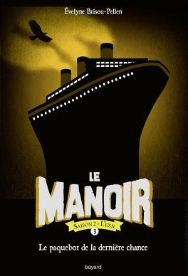 Couverture du livre : Le Manoir - Saison 2 : L'Exil, Tome 3 : Le Paquebot de la dernière chance