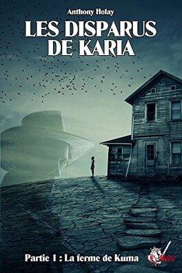 Couverture du livre : Les disparus de Karia, épisode 1 : La ferme de Kuma
