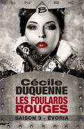 Les Foulards Rouges, Saison 3 : Évoria
