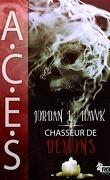 A.C.E.S., Tome 1 : Chasseur de Démons
