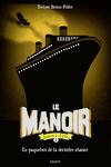 couverture Le Manoir - Saison 2 : L'Exil, Tome 3 : Le paquebot de la dernière chance