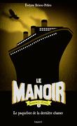 Le Manoir - Saison 2 : L'Exil, Tome 3 : Le Paquebot de la dernière chance
