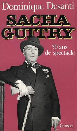 Couverture du livre : Sacha Guitry, 50 ans de spectacle