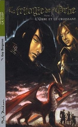Couverture du livre : La Trilogie de l'orbe, tome 1 : L'orbe et le croissant
