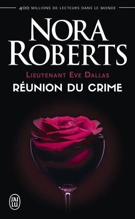 Couverture du livre : Lieutenant Eve Dallas, Tome 14 : Réunion du crime