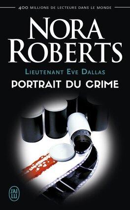 Couverture du livre : Lieutenant Eve Dallas, Tome 16 : Portrait du crime