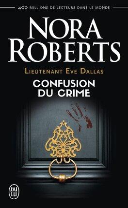 Couverture du livre : Lieutenant Eve Dallas, Tome 42 : Confusion du crime