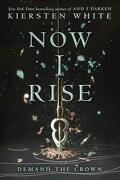 The Conquerors Saga, tome 2 : Now I Rise