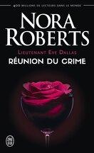 Lieutenant Eve Dallas, Tome 14 : Réunion du crime