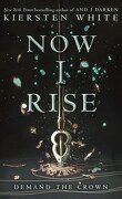 The Conquerors Saga, tome 2 : Now I Rise