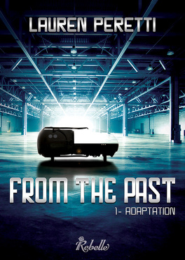 Couverture du livre : From the past : Tome 1 - Adaptation