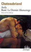 Atala ; René ; Le Dernier Abencerage