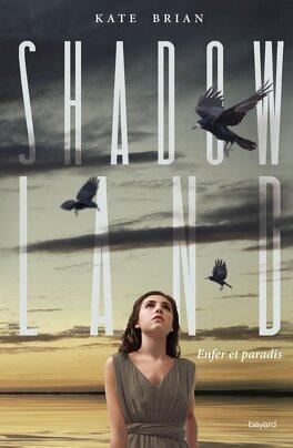 Couverture du livre : Shadowland, Tome 3 : Enfer et paradis