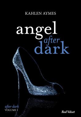 Couverture du livre : After Dark, Tome 1 : Angel After Dark