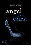 After Dark, Tome 1 : Angel After Dark