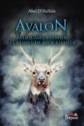 Avalon, Reliquaire premier : Les Reines de Brocéliande