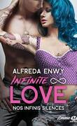 Infinite ∞ Love, Tome 3 : Nos infinis silences