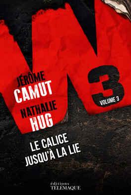 Couverture du livre : W3, tome 3 : Le calice jusqu'à la lie