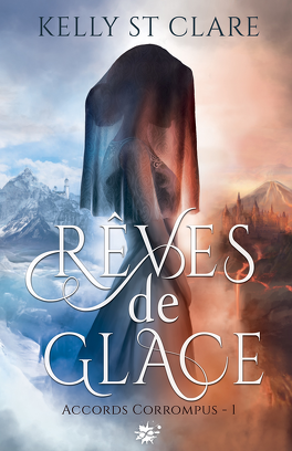 Couverture du livre : Accords corrompus, Tome 1 : Rêves de glace