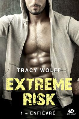 Couverture du livre : Extreme Risk, Tome 1 : Enfiévré