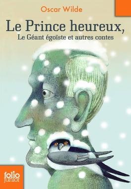 Couverture du livre : Le Prince heureux, le géant égoïste et autres contes