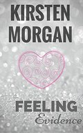Feeling, Tome 1 : Évidence