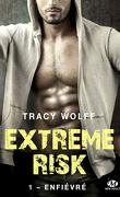 Extreme Risk, Tome 1 : Enfiévré