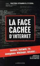 La face cachée d'Internet - Hackers, Darkweb, Tor, Anonymous, Wikileaks, bitcoins...