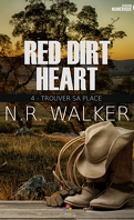 Red Dirt Heart, Tome 4 : Trouver sa place