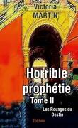 Horrible prophétie Tome II Les Rouages du Destin