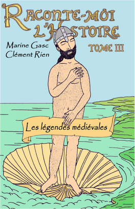Couverture du livre : Raconte-moi l'Histoire, tome 3 : Les légendes Médiévales
